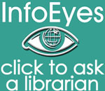 Info Eyes logo; green background; small size; Click to ask a librarian